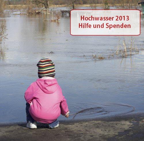 Hochwasser 2013 - Spenden und Hilfe