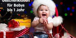 Die schönsten Geschenkideen für Babys bis ein Jahr
