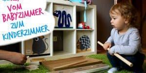 Vom Babyzimmer zum Kinderzimmer: Tolle Ideen zum Umgestalten